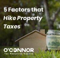 oconnor 5 factors that hike property taxes