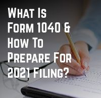 What Is Form 1040 & How To Prepare For 2021 Filing
