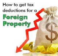 how to get tax deductions for a foreign property